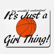 Basketball - It's a Girl Thing! Mousepad
