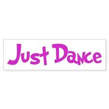 just dance Bumper Sticker