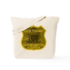 Dental Hygienist Caffeine Addiction Tote Bag