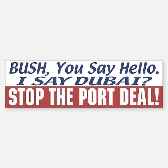 Stop Dubai Port Deal Bumper Bumper Bumper Sticker