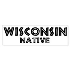 Wisconsin Native Bumper Bumper Sticker