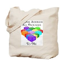 Please Address All Packages T Tote Bag