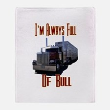 I'm Allways Full of Bull Throw Blanket
