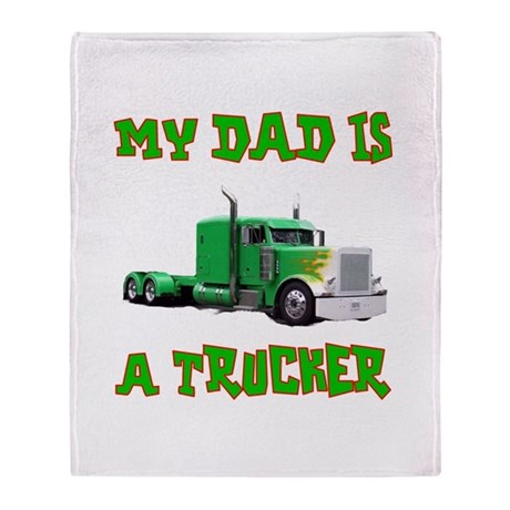 My Dad Is A Trucker Throw Blanket