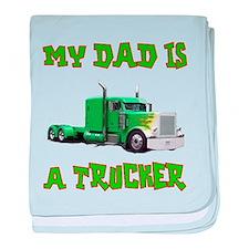 My Dad Is A Trucker baby blanket