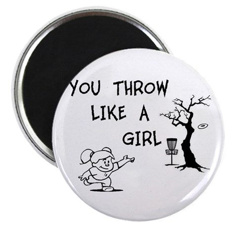 """You throw like a girl. 2.25"""" Magnet (10 pack)"""