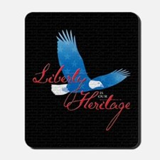 Liberty is our Heritage Mousepad