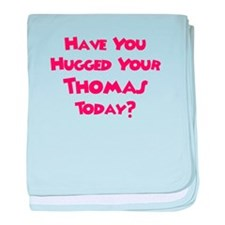 Have You Hugged Your Thomas? baby blanket