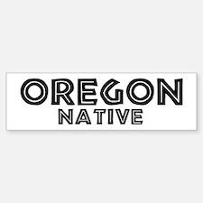 Oregon Native Bumper Bumper Bumper Sticker