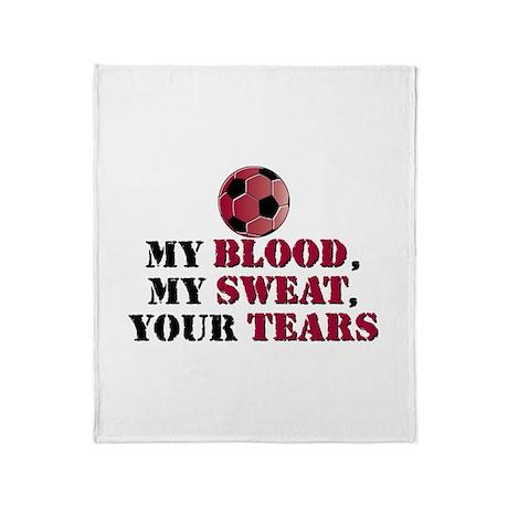 Blood Sweat Soccer Throw Blanket