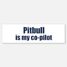 Pitbull is my co-pilot Bumper Bumper Bumper Sticker