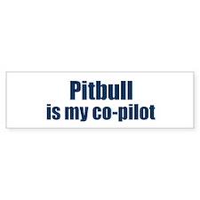Pitbull is my co-pilot Bumper Bumper Sticker