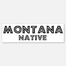Montana Native Bumper Bumper Bumper Sticker