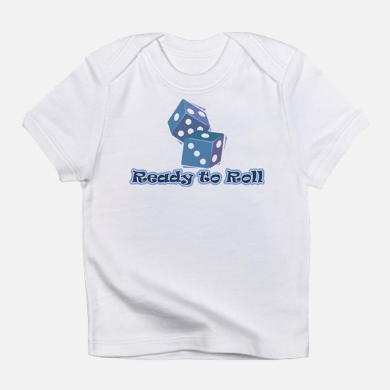 Ready to Roll Infant T-Shirt