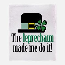 Leprechaun made me Throw Blanket