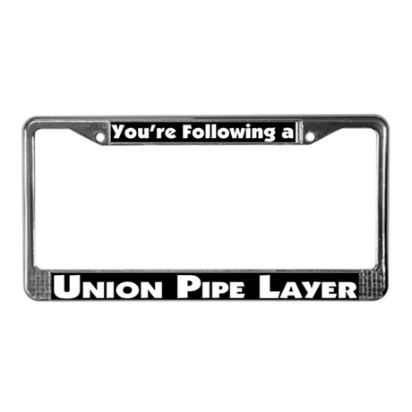 Pipe Layers Union License Plate Frame by pipelayersunion