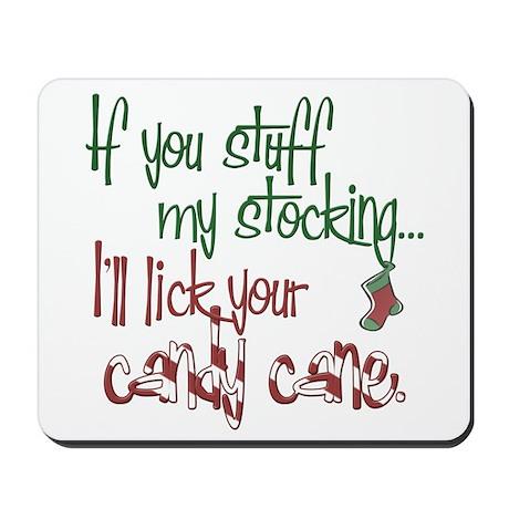 If you stuff my stocking... Mousepad