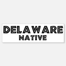 Delaware Native Bumper Bumper Bumper Sticker