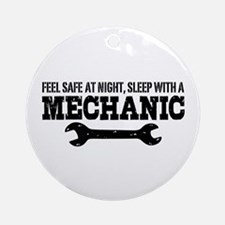 Feel Safe With A Mechanic Ornament (Round)