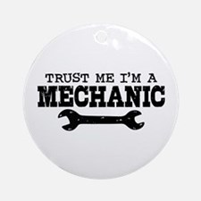 Trust Me I'm A Mechanic Ornament (Round)