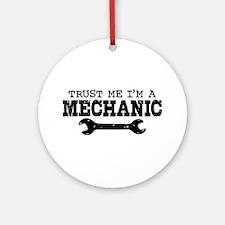 Trust Me I'm A Mechanic Ornament (Round)