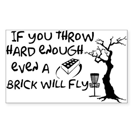 Even a brick will fly Sticker (Rectangle)