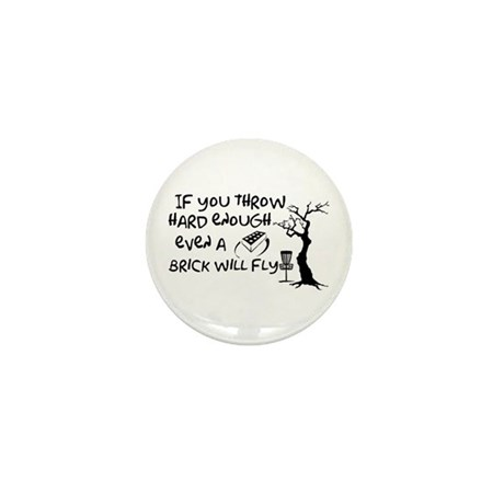 Even a brick will fly Mini Button (10 pack)