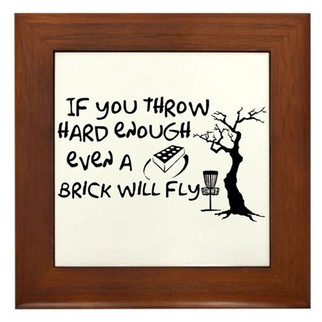 Even a brick will fly Framed Tile