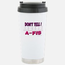 Don't Tell--A-Fib Travel Mug
