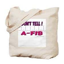 Don't Tell--A-Fib Tote Bag