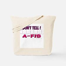Don't Tell--A-Fib Tote Bag