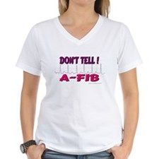 Don't Tell--A-Fib Shirt