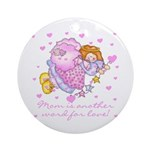 Mom is Love Ornament (Round)