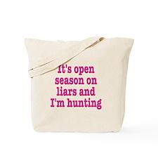 Open Season On Liars Tote Bag