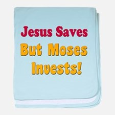 Jesus Saves but Moses Invests baby blanket