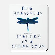 I'm a Dragonfly Mousepad