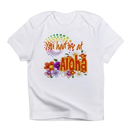 You Had Me At Aloha Infant T-Shirt
