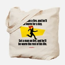Build a man a fire... - Tote Bag