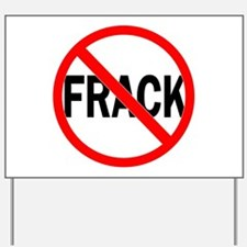 Unique Frack Yard Sign