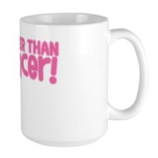 STRONGER THAN CANCER (Breast) Mug