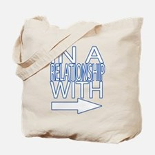 In a relationship Tote Bag