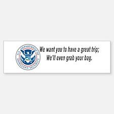 TSA...Grab your bag. Bumper Bumper Sticker