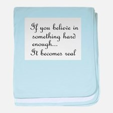 If you believe in something baby blanket