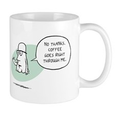Coffee Goes Right Through Me Mug