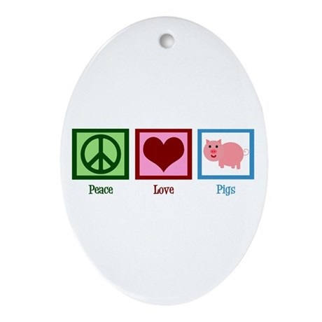 Peace Love Pigs Ornament (Oval)