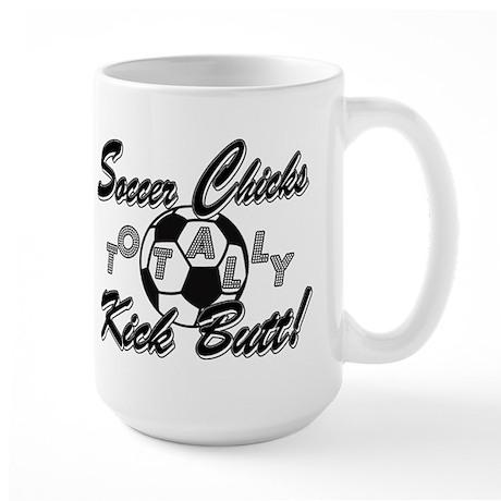 Soccer Chicks Kick Butt! Large Mug
