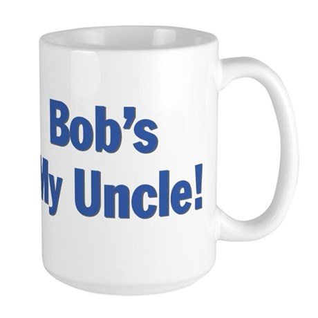 Bob's my uncle Large Mug