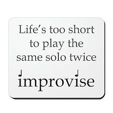 Improvise Solos Mousepad