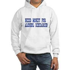 Need Money Alcohol Research Hoodie