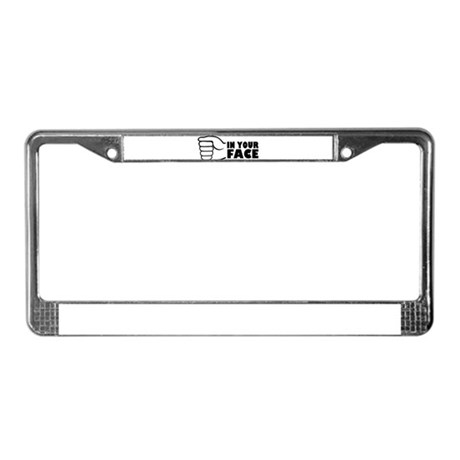In your face License Plate Frame